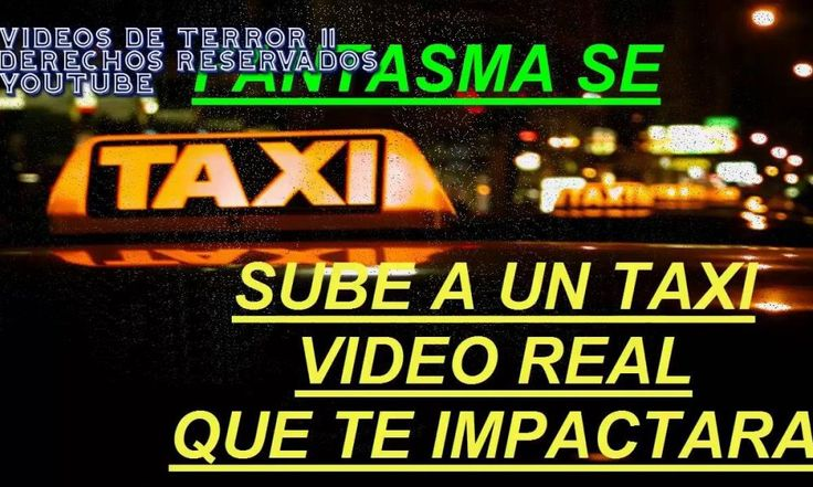 ICYMI: FANTASMA SE SUBE A UN TAXI IMPACTANTE VIDEO PARANORMAL REAL 2017