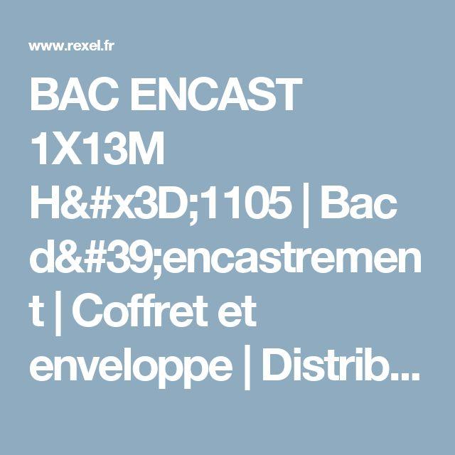 BAC ENCAST 1X13M H=1105 | Bac d'encastrement | Coffret et enveloppe | Distribution et gestion de l'énergie | Catégorie | Rexel France