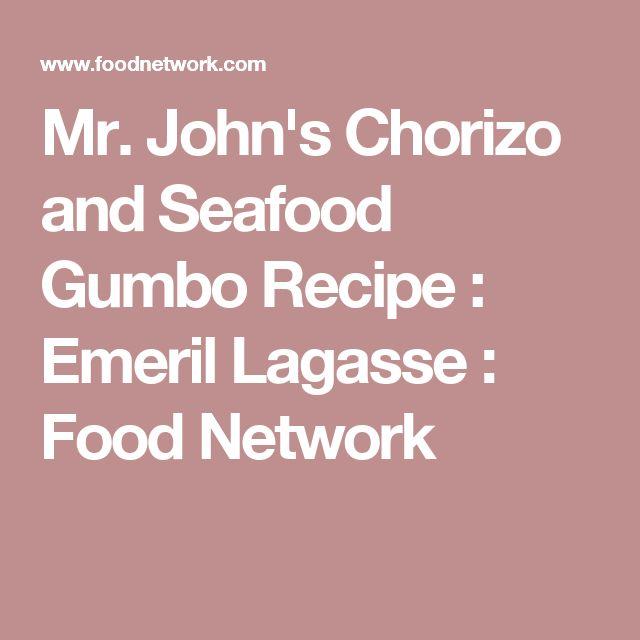 Mr. John's Chorizo and Seafood Gumbo Recipe : Emeril Lagasse : Food Network