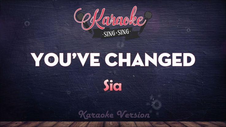 Sia - You've Changed | SING SING KARAOKE