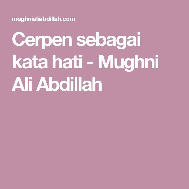 Cerpen sebagai kata hati - Mughni Ali Abdillah
