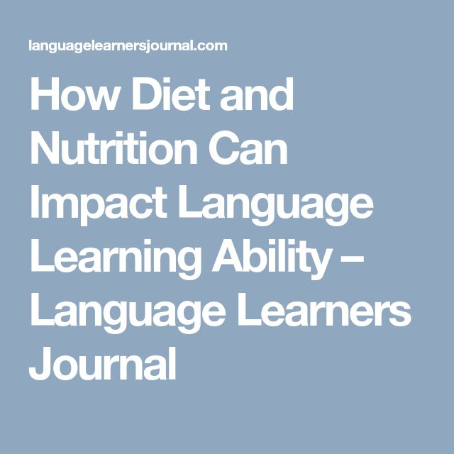 How Diet and Nutrition Can Impact  Language Learning Ability – Language Learners Journal