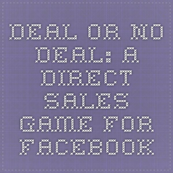 Deal or No Deal: A Direct Sales Game for Facebook