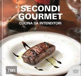 Secondi gourmet – Cucina da intenditori