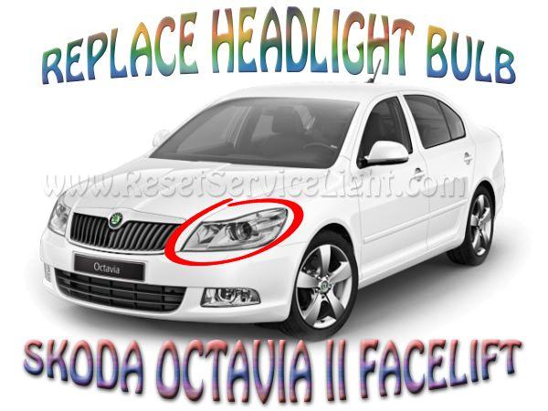 Replace headlight burned bulb Skoda Octavia Ii Facelift