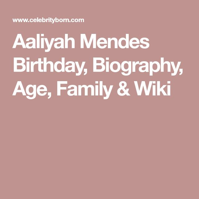 Aaliyah Mendes Birthday, Biography, Age, Family & Wiki