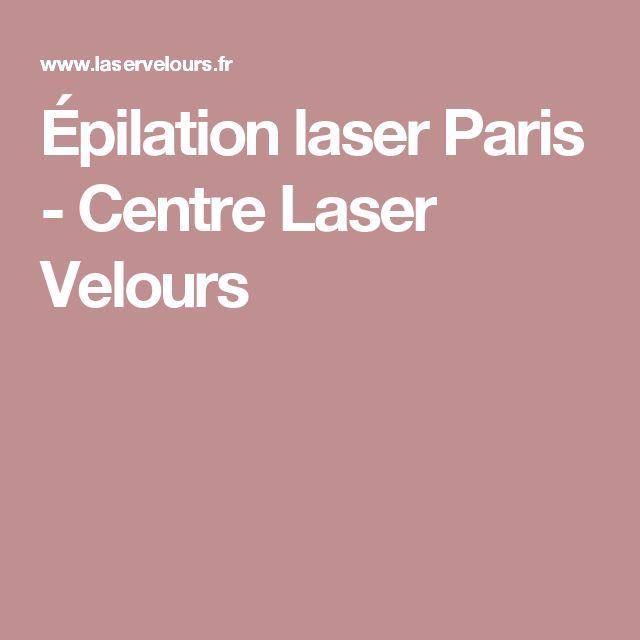 Épilation laser Paris - Centre Laser Velours