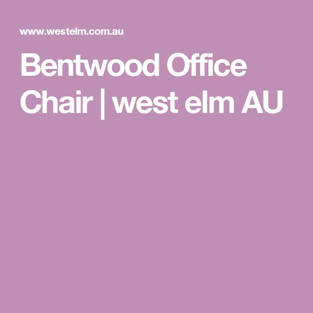 Bentwood Office Chair | west elm AU