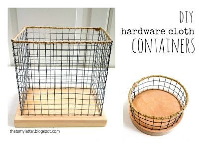 """H"" is for Hardware Cloth Containers~~~tutorial.   These would be so cute in the laundry room.  Why not try your hand at makinging a larger one and using legs and castors getting a French laundry cart knock-off?"