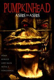 Pumpkinhead Ashes To Ashes Watch Online. A small backwoods community has discovered that the local mortician has been cutting corners by dumping the bodies of their loved ones in a nearby swamp as opposed to cremating them as ...