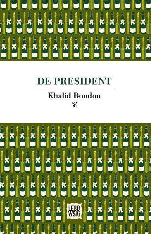 De President is een hilarische satire op het huidige politieke klimaat van schreeuwen en overschreeuwen, en een aanklacht tegen de regerende laksheid en waanzin. De president - Khalid Boudou #lebowski #president #boudou #boek