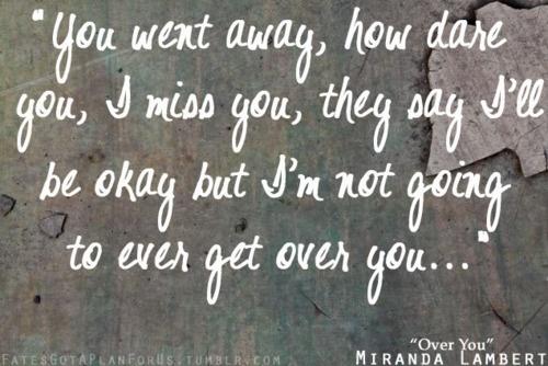 Miranda Lambert Over You Quotes And Sayings. QuotesGram