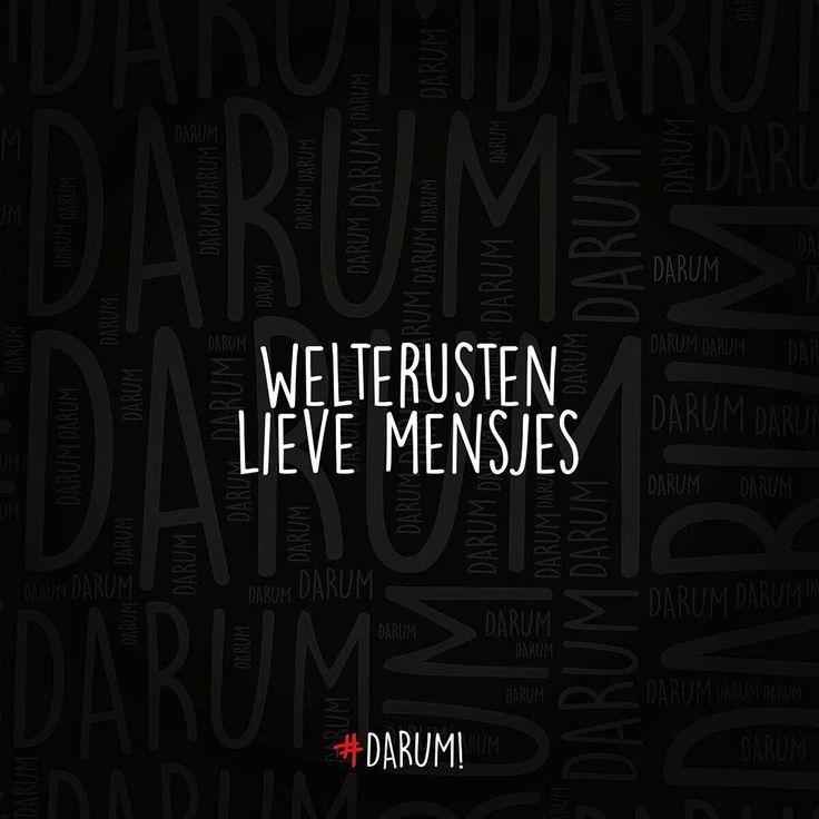 """""""#darum #welterusten #gn TAG AL JE VRIENDEN"""""""