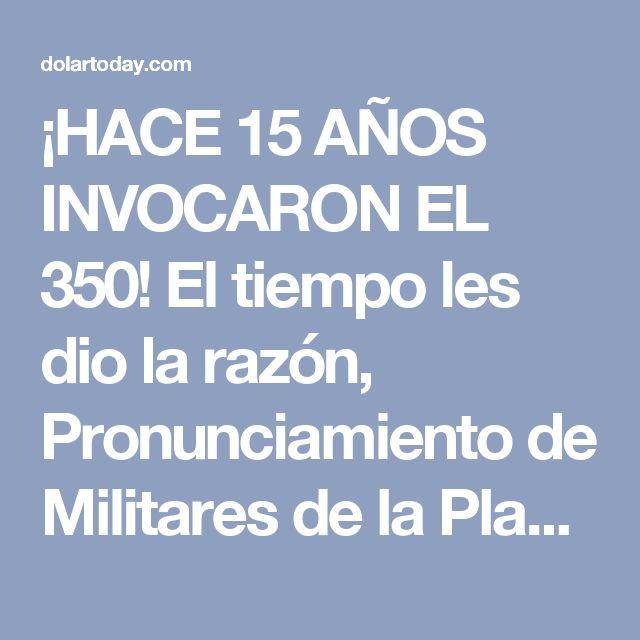 ¡HACE 15 AÑOS INVOCARON EL 350! El tiempo les dio la razón, Pronunciamiento de Militares de la Plaza Altamira