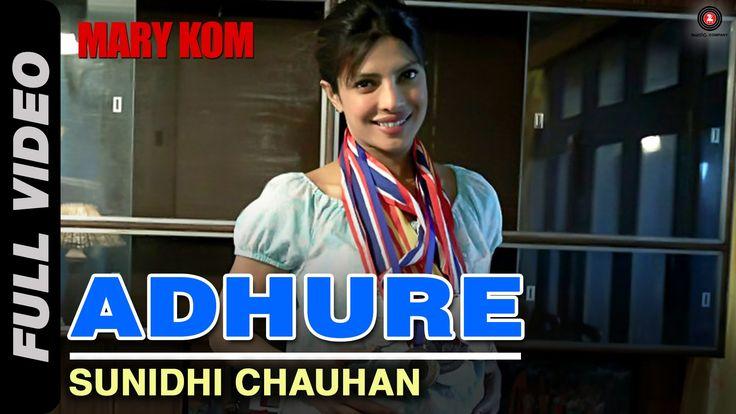 Adhure Full Video   MARY KOM   Priyanka Chopra   Sunidhi Chauhan   HD