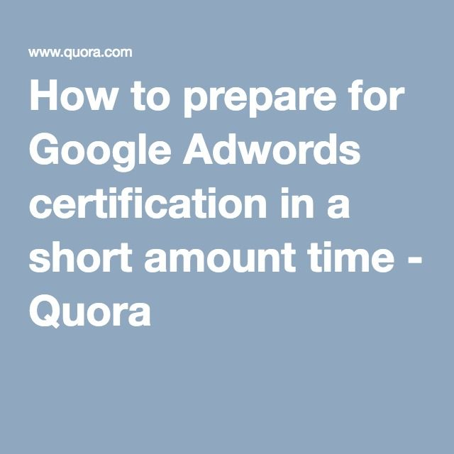 How To Prepare For Google Adwords Certification In A Short