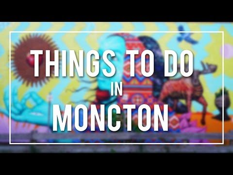 Things To Do In and Around Moncton, New Brunswick
