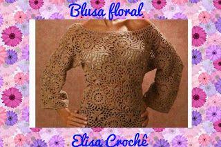 Professora Elisa Crochê: Blusa motivo floral em crochê