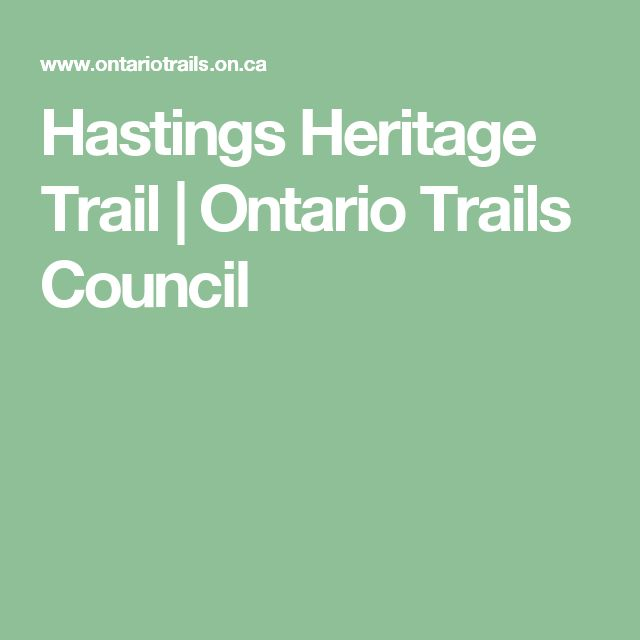 Hastings Heritage Trail   Ontario Trails Council