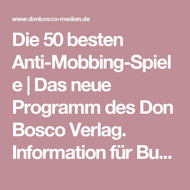Die 50 besten Anti-Mobbing-Spiele | Das neue Programm des Don Bosco Verlag. Information für Buchhändler und Presse.