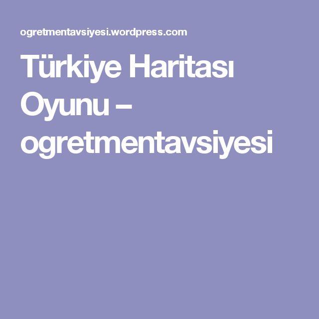 Türkiye Haritası Oyunu – ogretmentavsiyesi