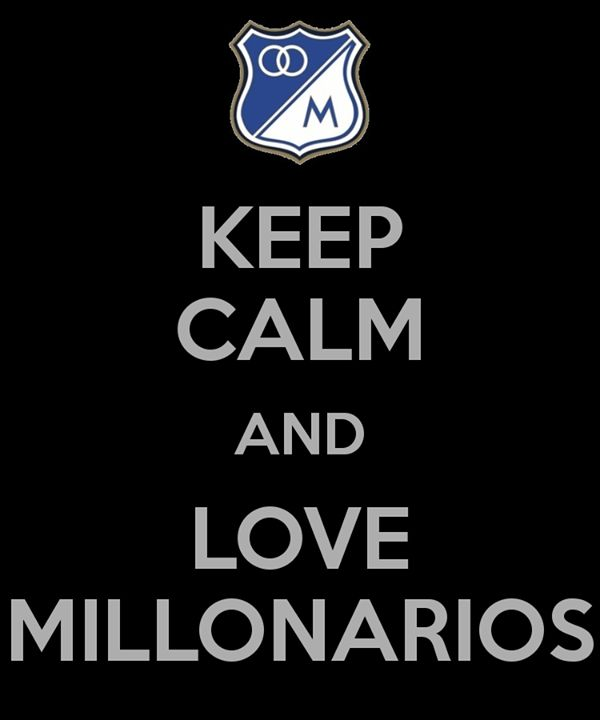 KEEP CALM AND LOVE MILLONARIOS