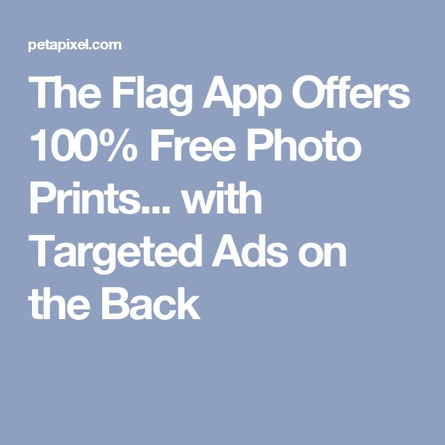 The Flag App Offers 100% Free Photo Prints... with Targeted Ads on the Back