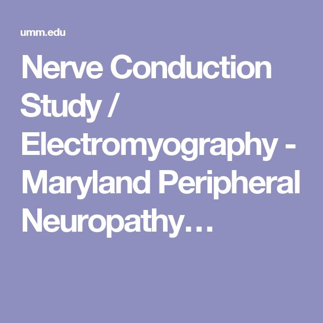 Nerve Conduction Study / Electromyography - Maryland Peripheral Neuropathy…