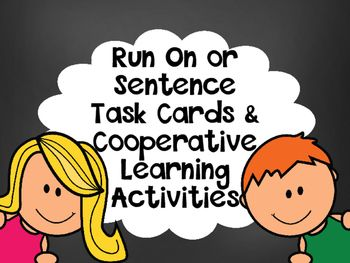 Students decide whether a given sentence on a task card is a complete sentence or a run-on sentence. You could even take this further and for the run-on sentences they find.....they could fix them into a complete sentence.Included:28 Run On-vs-Complete Sentence Task CardsRecording SheetAnswer KeyShowdown Cooperative Learning Activity to use with Task CardsEnjoy!Stephanie Anns.ann.k1971@gmail.com