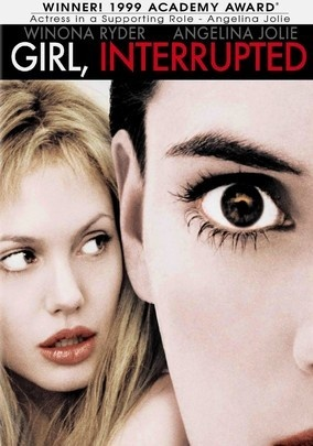 Girl, Interrupted (1999) Diagnosed with a disorder, Susanna Kaysen is sent to a mental institution, where she enters the skewed world of people who truly belong on the inside. Angelina Jolie won an Oscar for her portrayal of a seductive patient who befriends Kaysen.