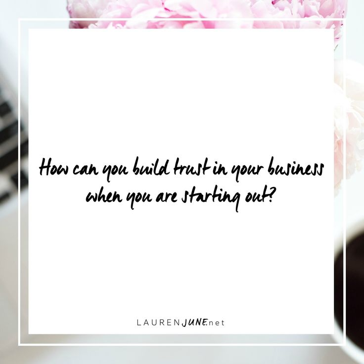 What steps did you take in your business to build trust when you were first starting out?
