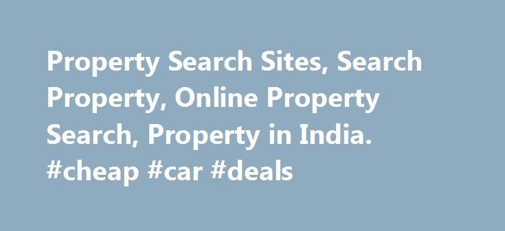 Property Search Sites, Search Property, Online Property Search, Property in India. #cheap #car #deals http://rentals.remmont.com/property-search-sites-search-property-online-property-search-property-in-india-cheap-car-deals/  #search property #1 Cr 60 Lacs 75 Lacs 1 Cr 1.25 Cr 1.5 Cr 1.75 Cr 2 Cr 2.25 Cr 2.5 Cr 3 Cr 3.5 Cr 4 Cr 5 Cr 6 Cr 7 Cr 8 Cr 9 Cr 10 Cr 12.5 Cr 15 Cr 17.5 Cr 20 Cr MAKAAN.COM is India's fastest growing property websiteContinue readingTitled as follows: Property Search…