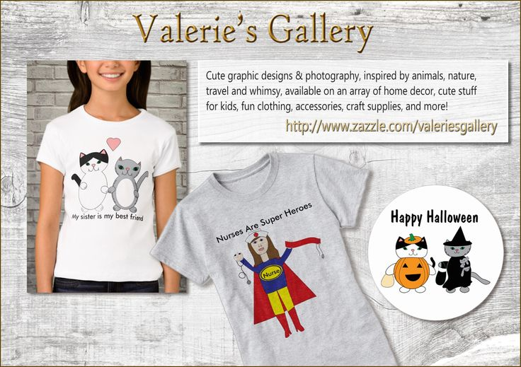 Visit Valerie's Gallery on Zazzle, and her 2 stores, for an array of products featuring cute kitties, whimsical designs, fun t-shirts, gifts and accessories!