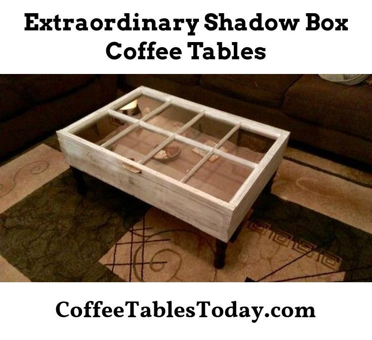 Shadow Box Coffee Table Can Be Made Unique In 2020 Coffee Table Shadow Box Coffee Table Shadow Box