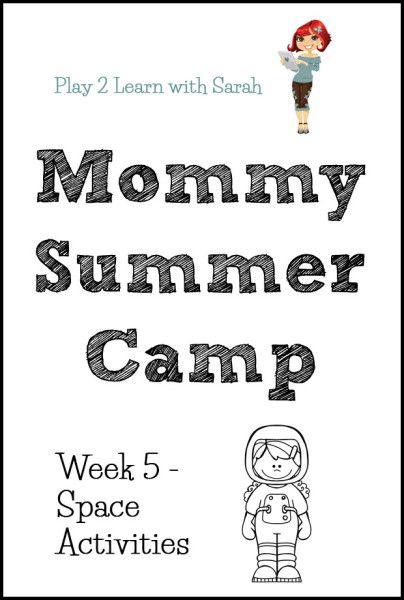 Mommy Summer Camp Week 5 -SpaceActivities