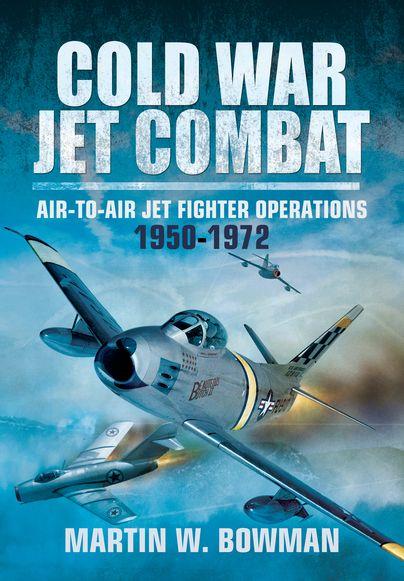 Cold War Jet Combat http://www.pen-and-sword.co.uk/Cold-War-Jet-Combat-Hardback/p/11627