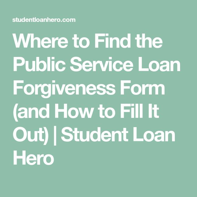 Where to Find the Public Service Loan Forgiveness Form (and How to Fill It Out) | Student Loan Hero