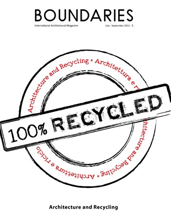 """Firstly, recycling demands imagination, """"it is a protest, a provocative act against the establishment, against the status quo"""". Recycling in architecture means to re-appropriate oneself of the roles of the designer, as the creator and manager of the building process, to retrieve independence and freedom that must exist to guarantee this process."""