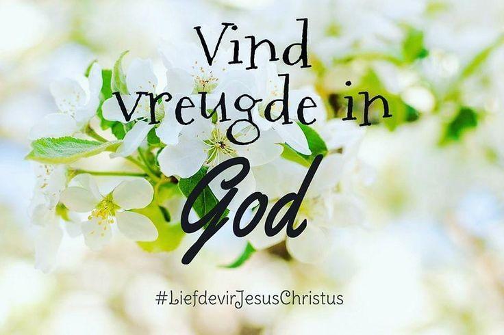 Vind vreugde in God. #vreugde #God #Here #HeiligeGees #Vader #Jesus #JesusChristus #LiefdevirJesusChristus