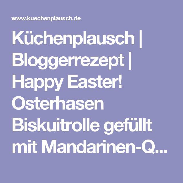 Küchenplausch | Bloggerrezept | Happy Easter! Osterhasen Biskuitrolle gefüllt mit Mandarinen-Quark