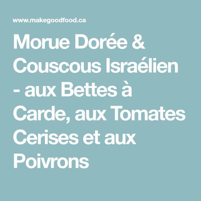 Morue Dorée & Couscous Israélien - aux Bettes à Carde, aux Tomates Cerises et aux Poivrons