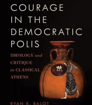 Courage In The Democratic Polis: Ideology And Critique In Classical Athens PDF