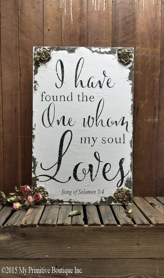 I Have Found The One Whom My Soul Loves Sign Rustic Sign Song Of