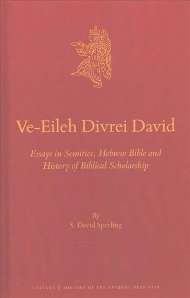 Ve-Eileh Divrei David: Essays in Semitics, Hebrew Bible and History of Biblical Scholarship