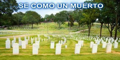 CORTAS HISTORIAS CON MORALEJA: SÉ COMO UN MUERTO!  ...  No seamos como una hoja a...