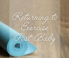 Returning to Exercise Post-Baby