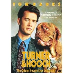 Turner and Hooch - A favorite childhood movie (I would still name a dog Hooch!)