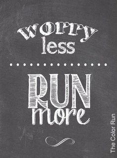 Se preocupar menos. Correr mais