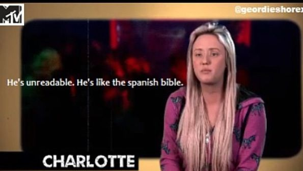 Geordie shore. Geordie shore quote. Charlotte...Aren't all boys?