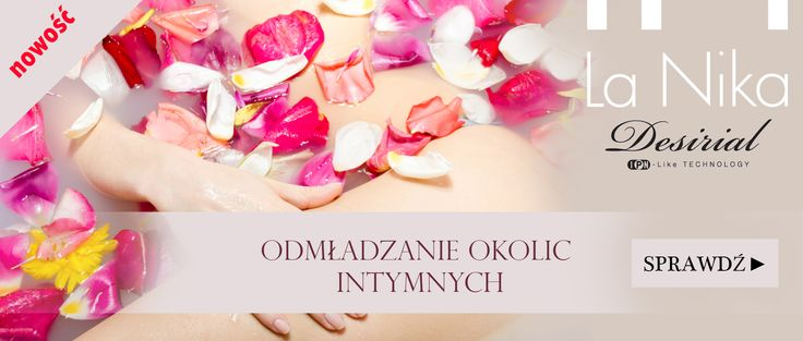 Ginekologia estetyczna - plastyka okolic intymnych http://www.la-nika.pl/zabiegi/ginekologia-estetyczna.php #desirial #ginekologiaestetyczna #lanika